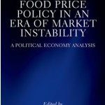 New Publication: The Political Economy of Food Price Policy in Nigeria in Food Price Policy in an Era of Market Instability: A Political Economy Analysis