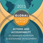 2015 Global Nutrition Report: Actions and Accountability to Advance Nutrition and Sustainable Development